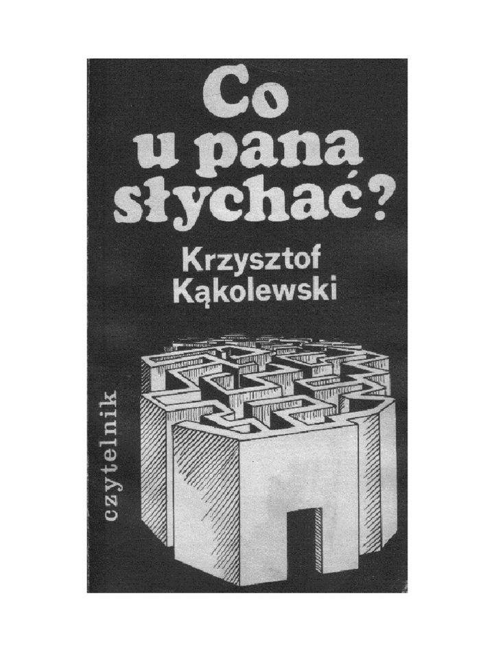 """Krzysztof Kąkolewski - """" Co u Pana słychać ? """""""