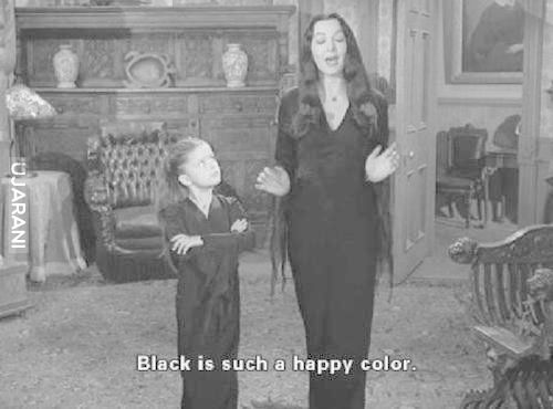 Black is such a happy colour.