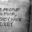Niektórzy ludzie są bardzo biedni, wszystko co posiadają to pieniądze.