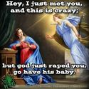 I just met you...