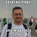 Gdyby nie piraci byłbym jak Rocco Siffredi